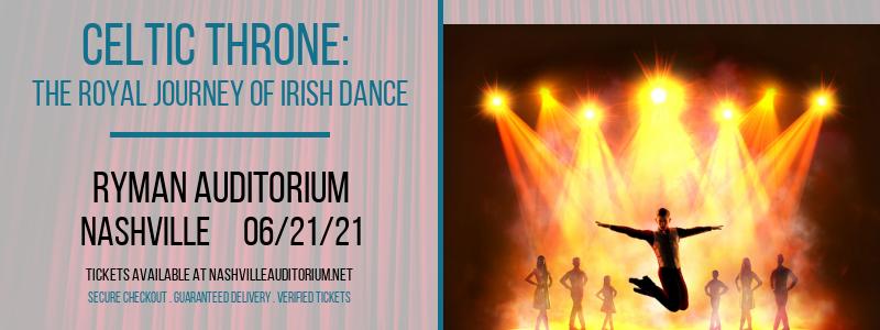 Celtic Throne: The Royal Journey of Irish Dance at Ryman Auditorium