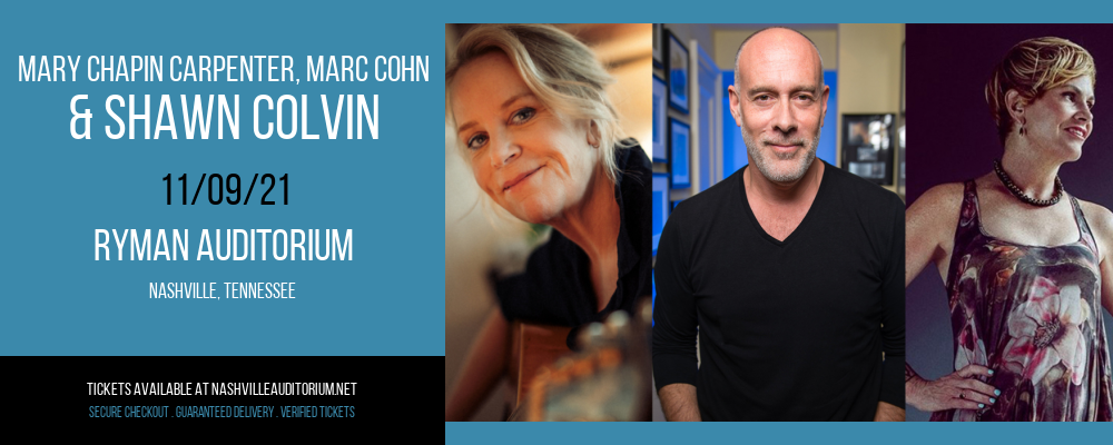 Mary Chapin Carpenter, Marc Cohn & Shawn Colvin at Ryman Auditorium