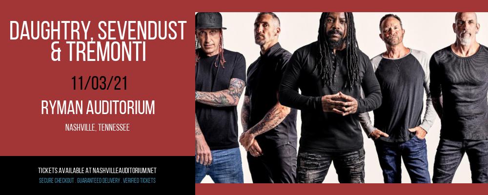 Daughtry, Sevendust & Tremonti at Ryman Auditorium