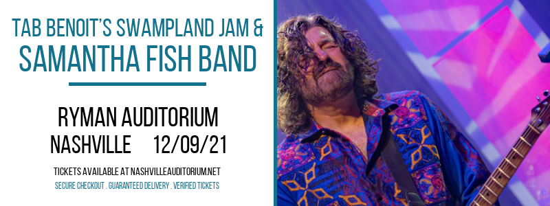 Tab Benoit's Swampland Jam & Samantha Fish Band at Ryman Auditorium